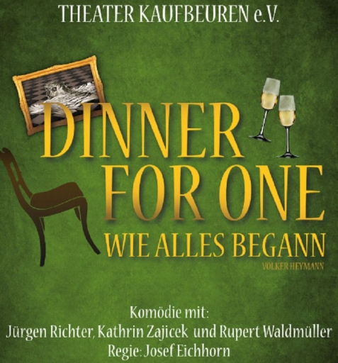 theater kaufbeuren e v pr sentiert dinner for one wie. Black Bedroom Furniture Sets. Home Design Ideas